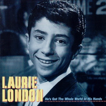LAURIE LONDON_HE`S GOT THE WHOLE WORLD IN HIS HAND.jpg