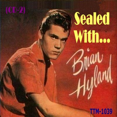 Brian Hyland - Sealed With - Cd 02 - Front.jpg