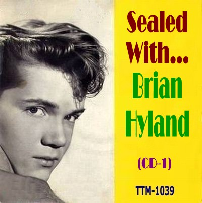 Brian Hyland - Sealed With - Cd 01 - Front.jpg