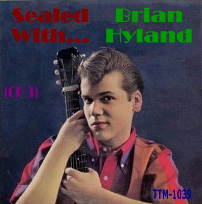 Brian Hyland - Sealed With - Cd 03 - Front.jpg