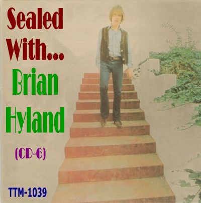 Brian Hyland - Sealed With - Cd 06 - Front.jpg
