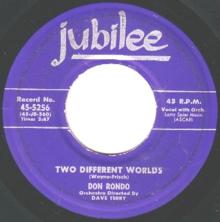 Rondo,Don01Jubilee 45-5256 Two Different Worlds.jpg