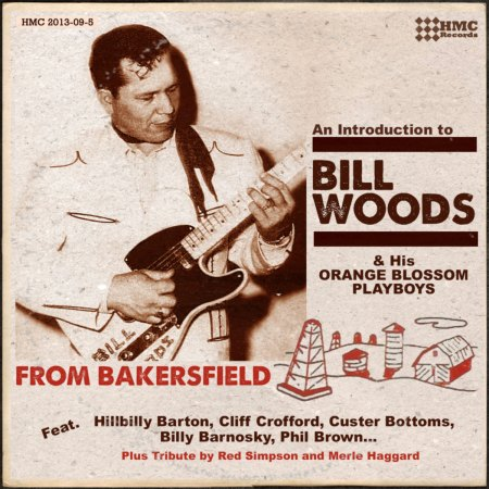 Woods, Bill & his Orange Blossom Playboys - From Bakersfield - HMC.jpg