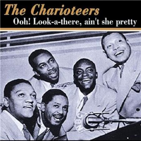 Charioteers - Ooh Look-a-there ain't she pretty.jpg