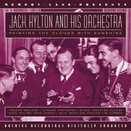 Hylton, Jack (Orchestra) - Painting the clouds with sunshine.jpg