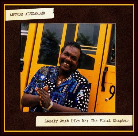 Arthur Alexander - Lonely Just Like Me  The Final Chapter -Front.jpg