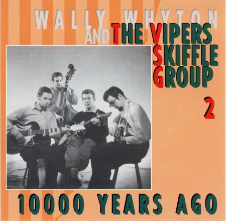BCD15954 - Vipers Skiffle Group - 10000 Years Ago (CD2) - Front.jpg.jpg