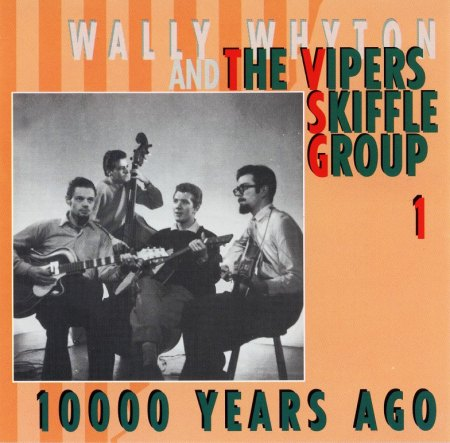 BCD15954 - Vipers Skiffle Group - 10000 Years Ago (CD1) - Front.jpg.jpg