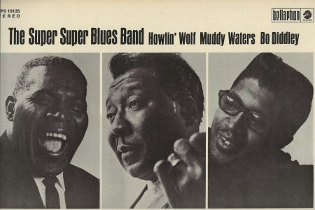 Diddley, Bo - Super super Blues Band mit Muddy Waters und Howlin' Wolf (2).jpg
