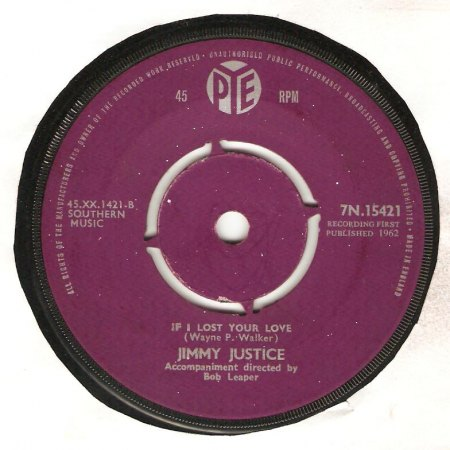 Justice,Jimmy02If I Lost Your Love Pye 7N 15421 März 1962.jpg