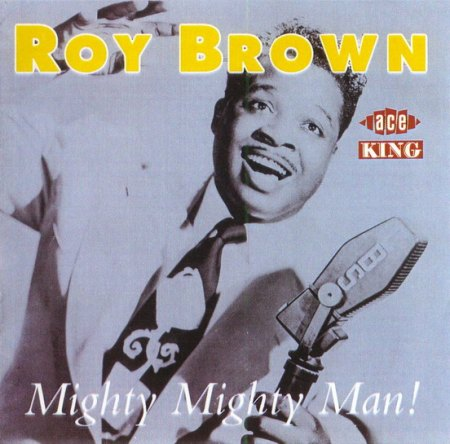 Brown, Roy - Mighty Mighty Man _Bildgröße ändern.jpg