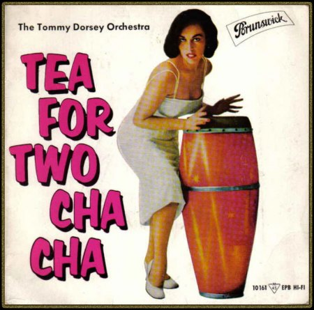 TOMMY DORSEY FEAT. WARREN COVINGTON - TEA FOR TWO CHA CHA_IC#006.jpg
